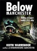 Below Manchester: Going Deeper Under the City