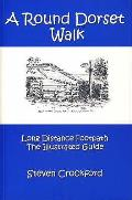 Round Dorset Walk: Long Distance Footpath, the Illustrated Guide