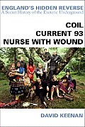 Englands Hidden Reverse Coil Current 93 Nurse with Wound A Secret History of the Esoteric Underground - Signed Edition
