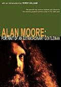 Alan Moore: Portrait Of An Extraordinary Gentleman by Smoky Man and Gary Spencer Millidge