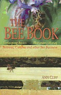 Bee Book: Beekeeping Basics, Harvesting Honey, Beeswax, Candles & Other Bee Business