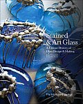 Intelligent Laymans Stained & Art Glass A Unique History of Glass Design & Making