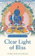 Clear Light of Bliss Tantric Meditation Manual