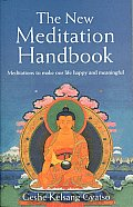 New Meditation Handbook Meditations to Make Our Life Happy & Meaningful
