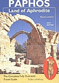 Paphos Land of Aphrodite: the Complete Fully Illustrated Travel Guide