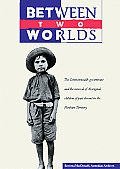 Between Two Worlds: The Commonwealth Government and the Removal of Aboriginal Children of Part Descent in the Northern Territory