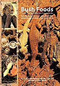 Bush Foods: Arrernte Foods from Central Australia
