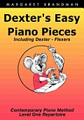 Dexter's Easy Piano Pieces by Margaret Susan Brandman