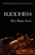 Buddhism the Plain Facts
