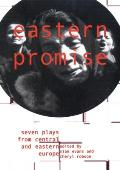 Eastern Promise: Seven Plays from Central and Eastern Europe