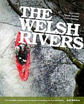 Welsh Rivers: the Complete Guidebook To Canoeing and Kayaking the Rivers of Wales