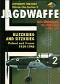 Bitzkrieg & Sitzkrieg, Poland & France 1939-1040 (Jagdwaffe) by Etc.