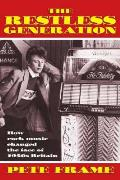 Restless Generation: How Rock Music Changed the Face of 1950S Britain