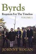 Byrds Requiem for the Timeless Volume 1