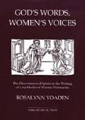 God's Words, Women's Voices: The Discernment of Spirits in the Writing of Late-Medieval Women Visionaries