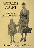 Worlds Apart: a Wartime Childhood Odyssey