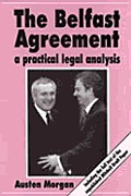 Belfast Agreement a Practical Legal Analysis