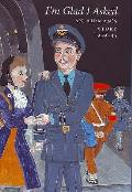 I'm Glad I Asked: an Airman's Story, 1939-45