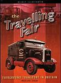 The Traveling Fair: Fairground Transport in Britain