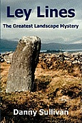 Ley Lines Greatest Landscape Mystery 2ND Edition