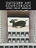 Outsider Art Sourcebook International Guide to Outsider Art & Folk Art