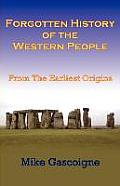 Forgotten History of the Western People: From the Earliest Origins