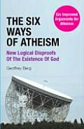 Six Ways Of Atheism New Logical Disproof