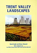 Trent Valley Landscapes: The Archaeology of 500,000 Years of Change