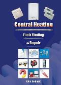 Central Heating: Fault Finding and Repair