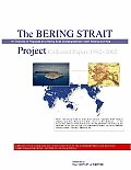 The Bering Strait Project: Collected Papers (1992-2002)