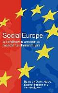Social Europe: A Continent's Challenge to Market Fundamentalism