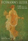 Hofmann's Elixir: LSD and the New Eleusis