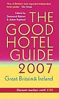 Good Hotel Guide 2007 Great Britain & Irela
