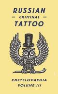 Russian Criminal Tattoo Encyclopaedia, Volume III Cover