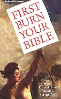 First Burn Your Bible: How Christians Misuse Scripture