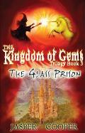 Glass Prison: the Kingdom of Gems Trilogy