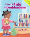 Is Brea Le Lulu an Leabharlann. Aine Nic Cuinn