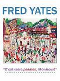 Fred Yates: C'est Votre Passion Monsieur!