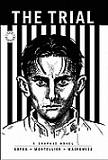 Trial: a Graphic Novel of Franz Kafka's Classic