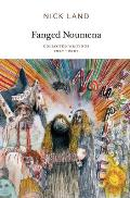 Fanged Noumena Collected Writings 1987 2007