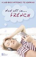 Nod Off in French: a Laid-back Approach To Learning