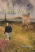 Best Walks in North Wales: Twenty-eight of the Finest Circular Walks in North Wales: Covering the Isle of Anglesey, Ileyn Peninsula, Northern Snowdonia and Northeast Wales