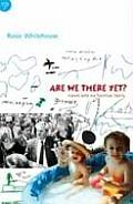 Are We There Yet?: Travels with My Frontline Family