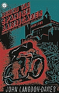 Behind the Spanish Barricades Reports from the Spanish Civil War