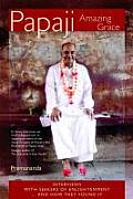 Papaji - Amazing Grace: Interviews With Seekers for Enlightenment
