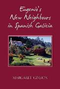 Eugenio's New Neighbours: in Spanish Galicia