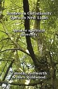 Rooted in Christianity, Open to New Light: Quaker Spiritual Diversity