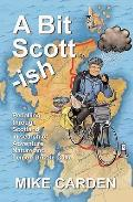 Bit Scott-ish: Pedalling Through Scotland in Search of Adventure, Nature and Lemon Drizzle Cake