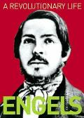 Revolutionary Life: Biography of Frederick Engels