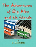 The Adventures of Big Alex and His Friends 8.5 X 11